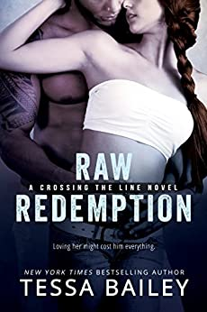 Raw Redemption (Crossing the Line) by [Bailey, Tessa]