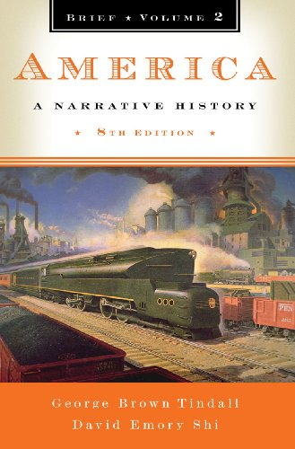 America: A Narrative History (Brief Eighth Edition)  - America Volume 2 Tindall