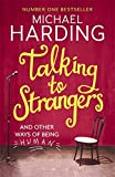 Talking to Strangers: And other ways of being human