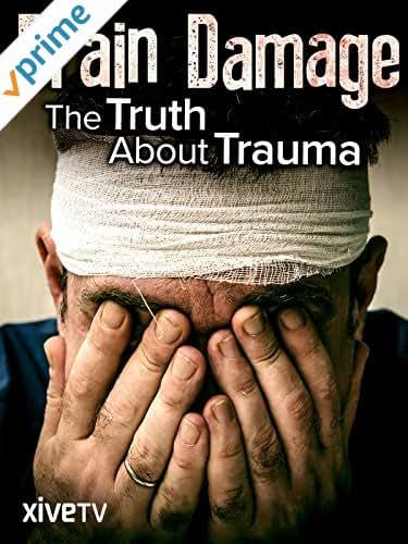 Brain Damage: The Truth About Trauma