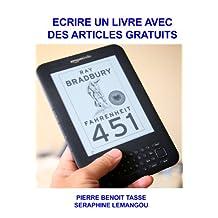 Ecrire un livre avec des articles gratuits (French Edition)