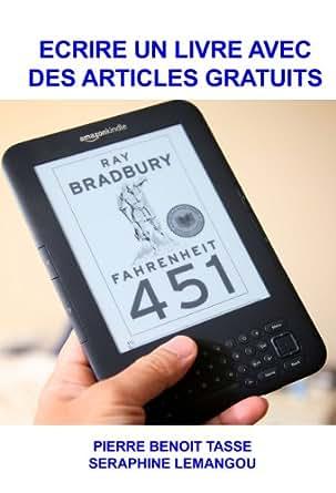 ecrire un livre avec des articles gratuits french edition ebook s raphine lemangou pierre. Black Bedroom Furniture Sets. Home Design Ideas