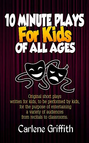 - 10 Minute Plays for Kids of All Ages (Volume 1)
