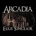 Arcadia | Ellis Sinclair
