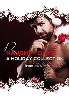 12 Naughty Days of Christmas - 2014 by [D., Thianna, Ryan, Maggie, Jamison, Rayanna, Wehr, Mary, Kay, Joannie, Masters, Constance, Smith, Maren]