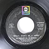 Bo Donaldson And The Heywoods 45 RPM Billy, Don't Be A Hero / Don't Ever Look Back