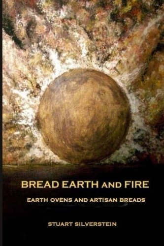 (Bread Earth and Fire: Earth Ovens and Artisan)