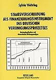 Staatsverschuldung als Finanzierungsinstrument des deutschen Vereinigungsprozesses: Bestandsaufnahme und theoretische Wirkungsanalyse (German Edition)