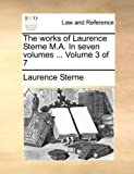 The Works of Laurence Sterne M a In, Laurence Sterne, 117060708X
