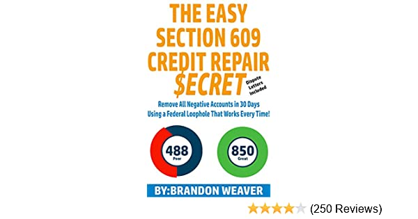 amazoncom the easy section 609 credit repair secret remove all negative accounts in 30 days using a federal law loophole that works every time ebook