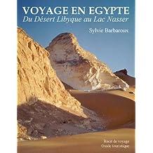 Voyage en Egypte | Du désert Libyque au lac Nasser | Récit de Voyage (French Edition)