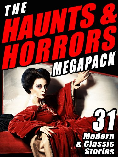 The Haunts & Horrors MEGAPACK®: 31 Modern & Classic Stories