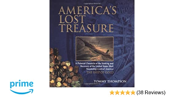 Tommy Thompson Tommy Thompson Americas Lost Treasure SS Central America New!