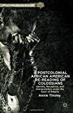 A Postcolonial African American Re-reading of Colossians: Identity, Reception, and Interpretation under the Gaze of Empire (Postcolonialism and Religions), Annie Tinsley, 1137348771