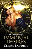 Immortal Desires (Well of Souls Book 1)