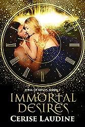 Immortal Desires (Well of Souls Book 1)