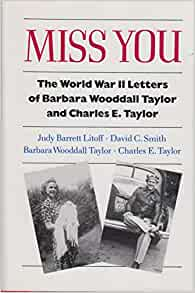 Amazon Com Miss You The World War Ii Letters Of Barbara