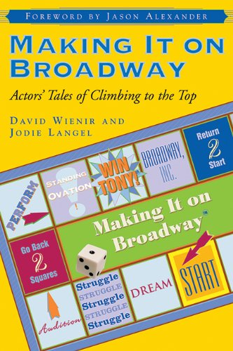 Making It on Broadway: Actors' Tales of Climbing to the Top (Books On Broadway Shows)