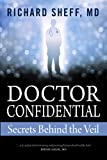 img - for Doctor Confidential: Secrets Behind the Veil book / textbook / text book