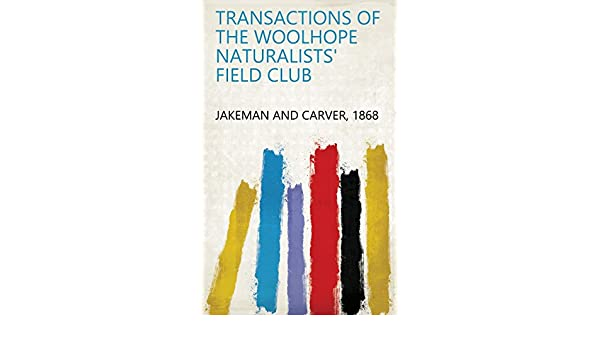 64d5413a83ff8 Amazon.com  Transactions of the Woolhope Naturalists  Field Club ...