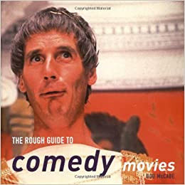 Image of: Shows Follow The Author Amazoncom The Rough Guide To Comedy Movies rough Guide Reference Bob