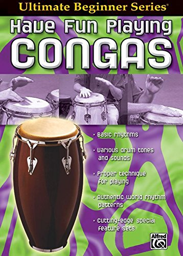 Ultimate Beginner Series: Have Fun Playing Congas [Instant Access] (Congas Series)