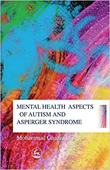 Book Mental Health Aspects of Autism and Asperger Syndrome by Mohammad Ghaziuddin (2005-01-15)