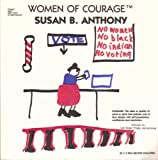 img - for Susan B. Anthony (Women of Courage) book / textbook / text book