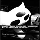 img - for Security Guard Manual for Paranormal & Extraterrestrial Situations book / textbook / text book