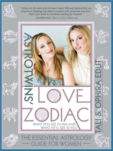 The AstroTwins' Love Zodiac: The Essential Astrology Guide for Women -