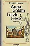 Front cover for the book Anna Göldin - Letzte Hexe. Roman by Eveline Hasler