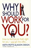 Book Review: Why should I work for you – Keith Potts & Jason Deign