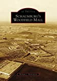 Schaumburg's Woodfield Mall, William J. Holderfield, 0738551023