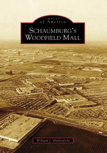Schaumburg's Woodfield Mall (Images of America: - Woodfield Mall
