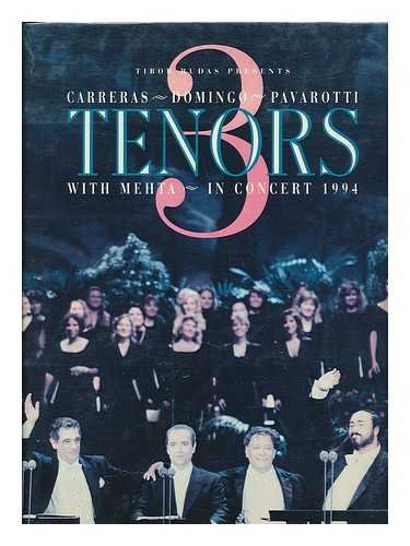 3 Tenors: With Mehta in Concert 1994 : Tibor Rudas Presents Carreras, Domingo, Pavarotti (The 3 Tenors In Concert 1994 Los Angeles)