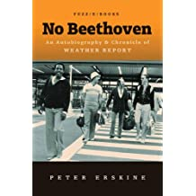 No Beethoven: An Autobiography and Chronicle of Weather Report
