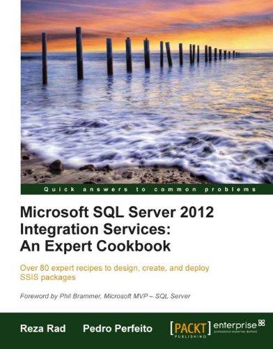 Microsoft SQL Server 2012 Integration Services: An Expert -