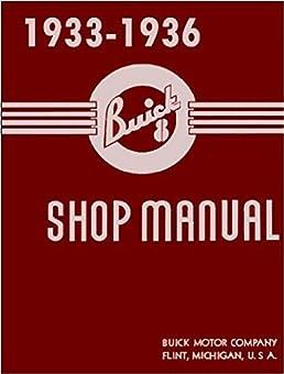 fully illustrated 1933 1934 1935 1936 buick factory repair shop rh amazon com