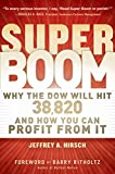 img - for Super Boom: Why the Dow Jones Will Hit 38,820 and How You Can Profit From It book / textbook / text book