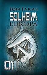 Solheim 01   EUROPA: Der Beginn einer Dystopie
