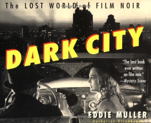 Dark City: The Lost World of Film Noir World Film