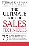 img - for The Ultimate Book of Sales Techniques: 75 Ways to Master Cold Calling, Sharpen Your Unique Selling Proposition, and Close the Sale book / textbook / text book