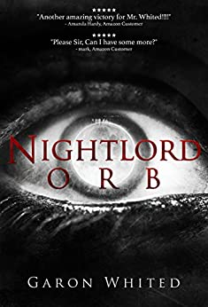 Orb: Book Three of the Nightlord Series by [Whited, Garon]