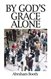 img - for By Gods Grace Alone by H Appleby (2007-09-01) book / textbook / text book