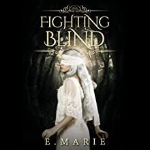 Fighting Blind Audiobook by E Marie Narrated by Tricia DiSandro