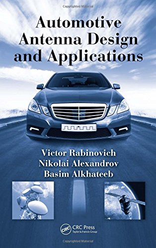 Automotive Antenna Design and Applications by CRC Press