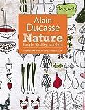 Alain Ducasse Nature, Alain Ducasse and Paula Neyrat, 0847838404