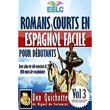 """Romans courts en espagnol facile pour débutants avec plus de 60 exercices & 200 mots de vocabulaire: """"Don Quichotte"""" de Miguel de Cervantes (Apprendre ... du lecture ESLC t. 3) (French Edition)"""