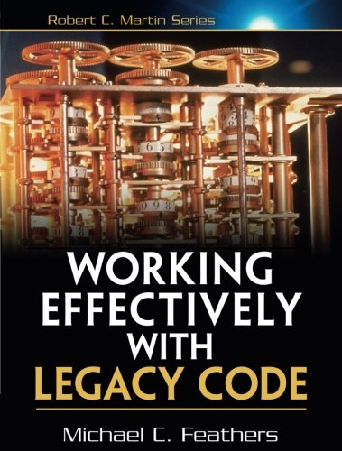 Working Effectively with Legacy Code by Prentice Hall