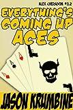 Everything's Coming Up Aces (Alex Cheradon #3.2) (Alex Cheradon Book Series 10)